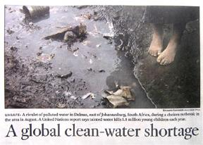 An Nov. 10 2006 L.A. Times story cites that dirty water is the second-leading cause of death among children globally.